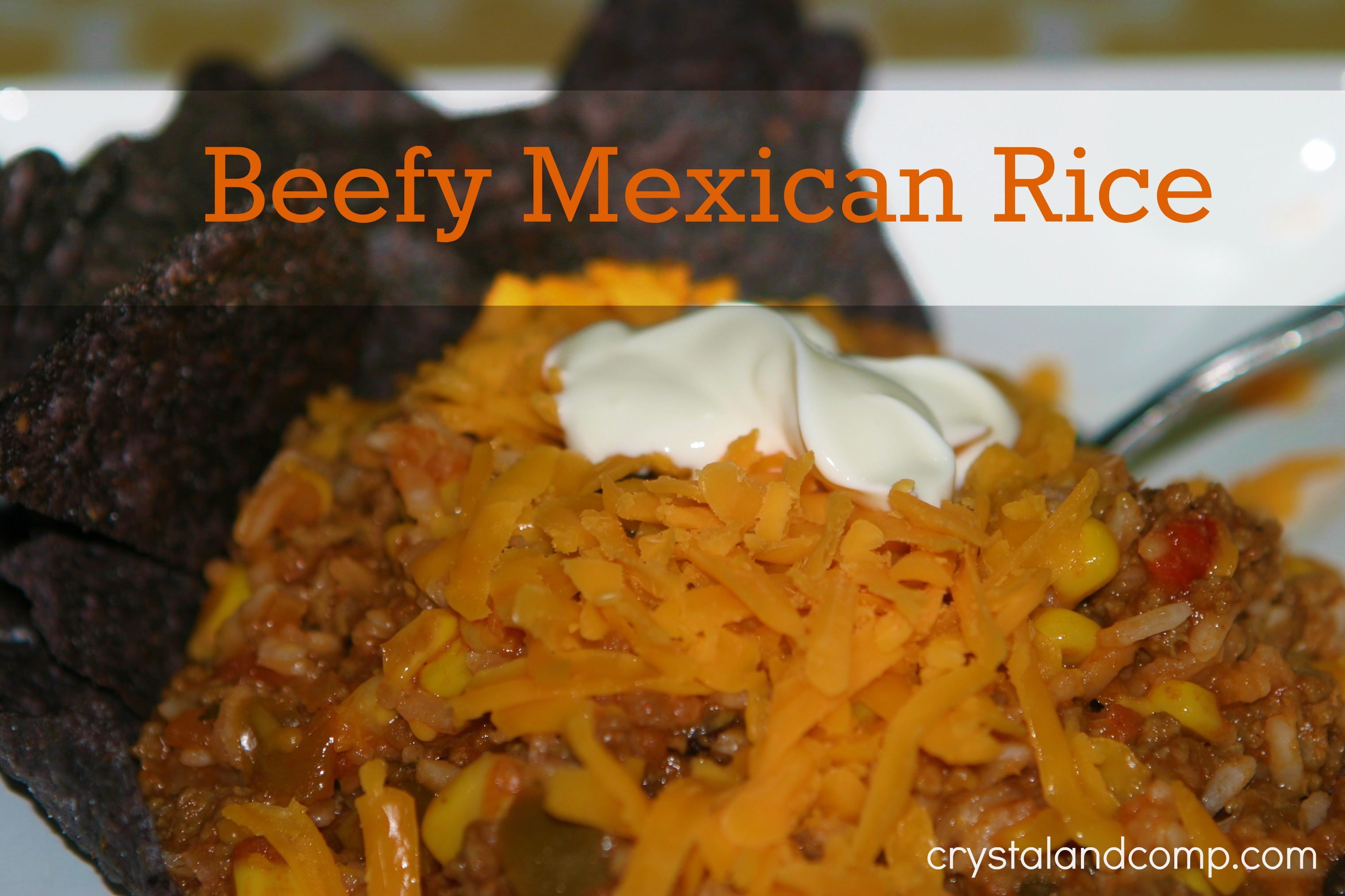 easy recipes beefy mexican rice a family recipe crystalandcomp com