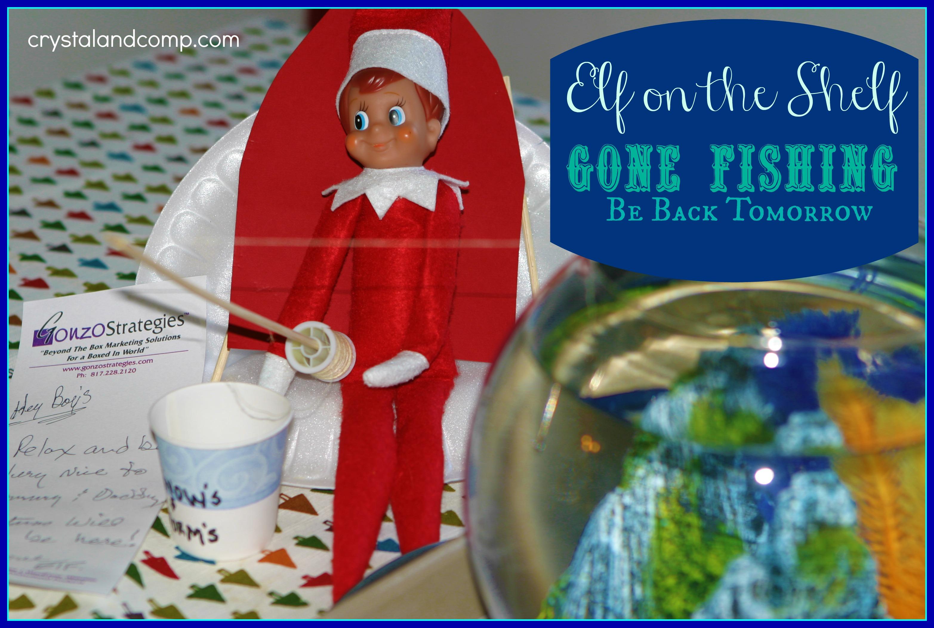 Elf on the Shelf: Gone Fishing (MacGyver Style) | CrystalandComp.com