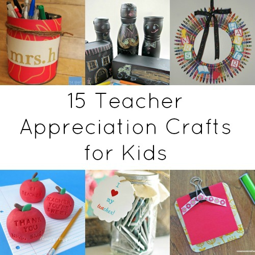 15 Teacher Appreciation Crafts
