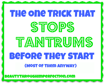 stop tantrums before they start