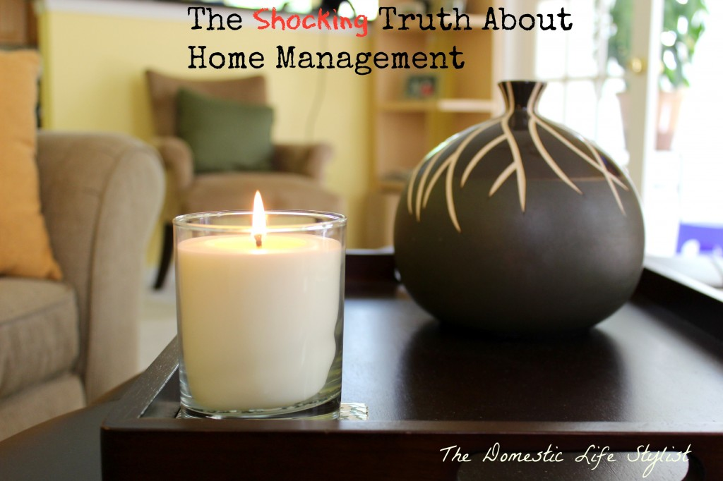 the truth about home management